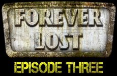 Forever Lost: Episode 3 HD