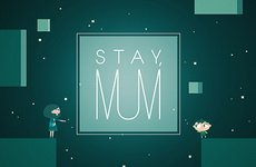 Stay, Mum