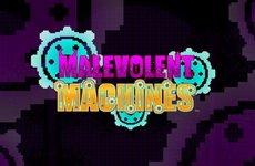 Malevolent Machines