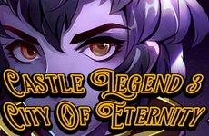 Castle Legend3: City of Eternity